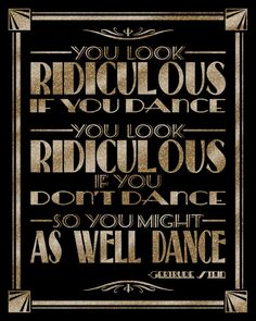 You look RIDICULOUS if you DANCE -Art Deco/Great Gatsby-instant download digital…