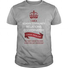I AM A SCHOOL COMMUNITY RELATIONS COORDINATOR I Solve Problems You Dont Know*** LIMITED TIME ONLY. ORDER NOW if you like, Item Not Sold Anywhere Else. Thank you! #Aviation #Friendship #Girlfriend #Victory #Youth