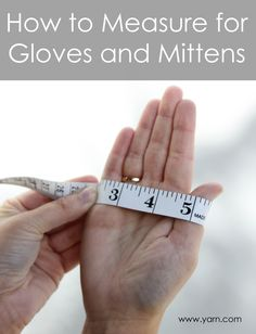 How to Measure for Gloves and Mittens
