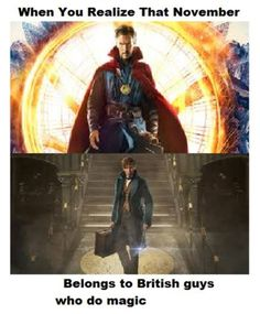 I'm British and born in November thus I am magic.... see ya later Peasants *dramatic sassy exit*