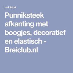 Punniksteek afkanting met boogjes, decoratief en elastisch - Breiclub.nl