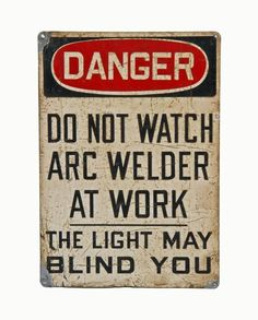 """unique c. 1930's vintage industrial general electric factory """"do not watch arc welder"""" cautionary or danger sign"""