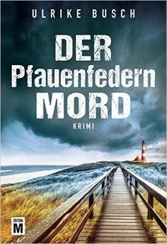 Buchvorstellung: Der Pfauenfedernmord - Ulrike Busch http://www.mordsbuch.net/2016/11/05/buchvorstellung-der-pfauenfedernmord-ulrike-busch/