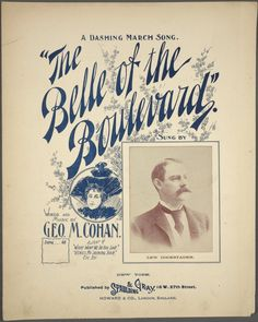The belle of the boulevard / words and music by Geo. [The talk of New York, all around the town, is the pretty lit. George M Cohan, Library Services, Vintage Sheet Music, Typography, Lettering, Calligraphy Letters, Music Covers, New York Public Library, Me Me Me Song