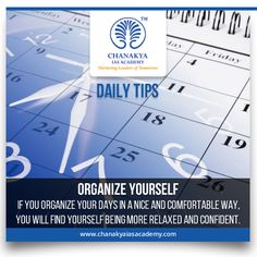 #DailyTips Organize yourself  If you organize your days in a nice and comfortable way, you will find yourself being more relaxed and confident.