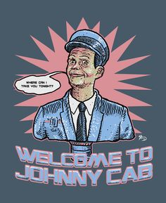 Johnny Cab driver from Total Recall, the 1990 American science fiction action film directed by Paul Verhoeven. T-shirt, Poster, Gadgets for sell.