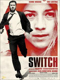 Switch - starring Karine Vanasse, Eric Cantona, Mehdi Nebbou, Aurelien Recoing, Karina Testa, Bruno Todeschini and Niseema Theillaud.