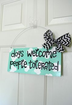 Dogs Welcome, People Tolerated Bone Pet Sign - aqua sign