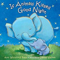 If Animals Kissed Good Night Board book – June 2014 by Ann Whitford Paul (Author), David Walker (Illustrator). David Walker, Toddler Books, Childrens Books, Baby Books, Toddler Bedtime, Animals Kissing, Baby Animals, Kiss Goodnight, Starter Set