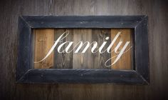 A personal favorite from my Etsy shop https://www.etsy.com/listing/500727367/family-sign-medium-wood-family-sign