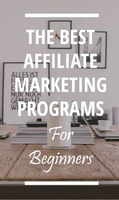 The best affiliate marketing programs for beginners: http://organicwebsitetraffic.tumblr.com/post/149703939032/what-is-the-best-affiliate-marketing-program-for