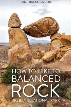 How to hike to Balanced Rock in Big Bend National Park, Texas. #bigbend #nationalpark #hiking #balancedrock