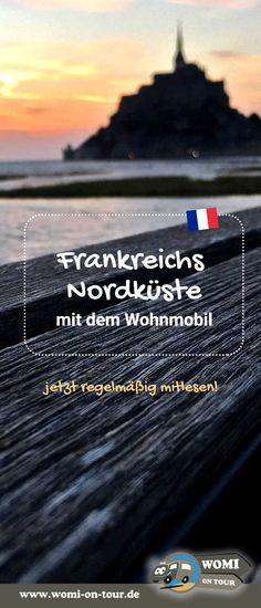 """Von Dunkerque im Norden bis nach Westen zum Atlantik: Verfolgt unseren Wohnmobil Reisebericht """"Die Nordküste Frankreichs"""" #frankreich #normandie #bretagne #montsaintmichel"""