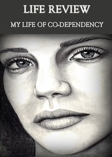 http://eqafe.com/i/mharel-life-review-my-life-of-co-dependency