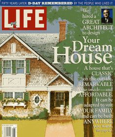 The June, 1994 cover of LIFE announcing the first Dream Home designed by architect Robert A.M. Stern. If the American Dream is owning a gorgeous home, the American Fantasy...