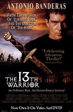 The 13th Warrior--really a very good movie, despite bad reviews. Hell, it has nearly historically accurate Vikings and Antonio Banderas--my needs are met.