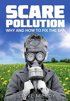 Scare Pollution: Why and How to Fix the EPA | The Deplorable Climate Science Blog