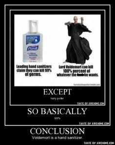 Voldemort VS Hand Sanitizer <---- No. Voldemort IS Hand Sanitizer. Harry Potter Universe, Harry Potter Puns, Harry Potter Conspiracy Theories, Harry Potter Wattpad, Harry Potter Deathly Hallows, Lord Voldemort, Yer A Wizard Harry, Hogwarts, Hilarious