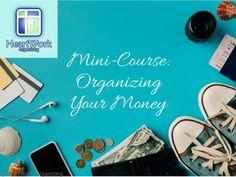 Mini-Course Organizing Your Money - Free!