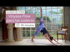 Clase de Yoga: Vinyasa flow yoga para las caderas (30 minutos)