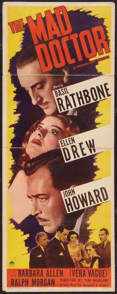 The Mad Doctor (1940)Stars: Basil Rathbone, Ellen Drew, John Howard, Ralph Morgan, Martin Kosleck ~  Director: Tim Whelan