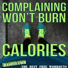 But working out will...
