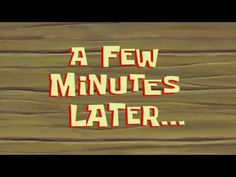 Spongebob - a few minute later Youtube Banner Design, Youtube Design, Youtube Banners, First Youtube Video Ideas, Intro Youtube, Youtube Logo, Spongebob Time Cards, Spongebob Episodes, Spongebob Cartoon