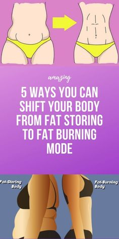 5 Ways You Can Shift Your Body From Fat Storing to Fat Burning Mode Good Health Tips, Health And Fitness Articles, Natural Health Tips, Health Tips For Women, Health And Beauty Tips, Health Advice, Health And Nutrition, Fitness App, Fitness Workout For Women