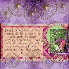 Do not be quick with your mouth, do not be hasty in your heart to utter anything before God. God is in heaven and you are on earth, so let your words be few. Ecclesiastes 5:2  kit: Funky by Marta van Eck (kit retired)