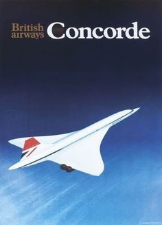 """British Airways Concorde: """"Fastest Than The Speed Of Sound: Breakfast In London ~ Dinner In New York."""" (BA Advertisement for Concorde. Travel Ads, Airline Travel, Air Travel, British Airways, Air France, Concorde, Retro Airline, Vintage Airline, Vintage Advertisements"""