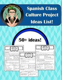 FREE Spanish Lessons, class Culture Project IDEAS list!  More than 50 ideas for your students to help them choose a topic for their Spanish Speaking Country Culture Project.  Spanish Class Handout.  Free Lessons For Spanish Teachers.  La Profesora Frida