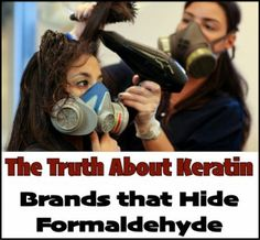 The Truth About Keratin ( Brands that Hide Formaldehyde)