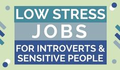 What are the best low stress jobs for introverts and sensitive people? Find out what makes a job stressful and a list of career and work ideas. Low Stress Jobs, What Causes Stress, Mentally Tired, Intp Personality Type, Compassion Fatigue, Finding The Right Job, Job Quotes, Social Anxiety Disorder, Medical Careers