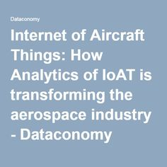 Internet of Aircraft Things: How Analytics of IoAT is transforming the aerospace industry - Dataconomy Computer Vision, Software Development, Cyber, Gap, Aircraft, Industrial, Internet, Technology, Teaching