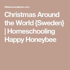 Christmas Around the World {Sweden} Christmas Around The World Sweden, Christmas Traditions, Homeschooling, Mexico, Around The Worlds, Happy, Merry Christmas, Ser Feliz, Happiness