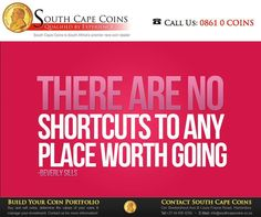 There are no shortcuts to any place worth going. - Beverly Sills #SouthCapeCoins #SundayMotivation