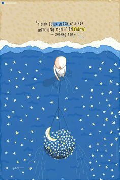 """""""Todo el universo se rinde ante una mente en calma.""""  Chuang Tzu - Aldo Tonelli, ilustraciones"""