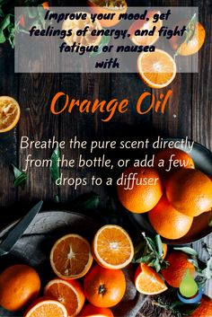 Improve your mood,get feelings of energy, and fight fatigue or nousea with Orange Oil. elementaoils.com