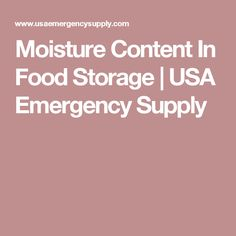 Moisture Content In Food Storage   USA Emergency Supply