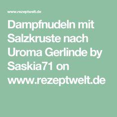 Dampfnudeln mit Salzkruste nach Uroma Gerlinde by Saskia71 on www.rezeptwelt.de