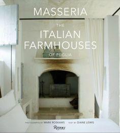 Masseria - The Italian Farmhouses of Puglia