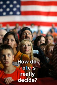 How do voters really decide?