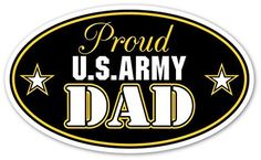 """Proud US Army Dad Support our Troops Euro Vinyl Decal Bumper Sticker - Perfect For Car, Wall, Window, Laptop, Motorcycle, Bike, Helmet And Any Smooth Surface 3"""" X 5"""" (Inches)  5 Of These Self-Adhesive Die Cut Vinyl Decal Sticker will be Included in Each Order. High performance Vinyl ( Last up to 7 Years)  Your Stickers will Arrive with a Pre-Installed Transfer Tape for Super Easy and Precise Application.  Perfect for Indoor or Outdoor Use. Weather Proof and Durable  Perfect Gift Idea f..."""