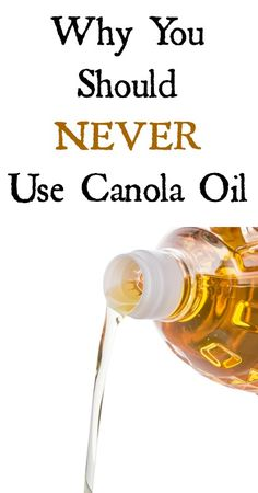 Canola oil is something you should never cook with - let's take a look at why.