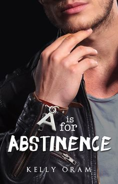 A is for Abstinence (V is for virgin #2) - Kelly Oram, https://www.goodreads.com/book/show/21479168-a-is-for-abstinence?ac=1