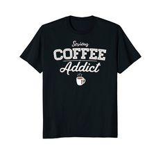 Coffee Tshirt Men Women Funny - Serious Coffee Addict Shirt https://www.amazon.com/dp/B07BMFJV5P/ref=cm_sw_r_pi_dp_U_x_bg8SAbHH4RZNY