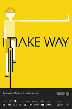 Safety Cycling Poster #4: Make Way Taking into account that cyclists are among the most vulnerable road users, we have launched a series of poster campaign to create awareness of road safety targeting cyclists and motorists in Singapore. The campaign is supported by the Singapore Road Safety Council, the Singapore Traffic Police and a host of Singapore-based cycling communities, including cycling clubs, retailers and race organisers. To request for this hi-resolution poster to print out…