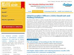 CEO mailing list - http://www.dunlopmarketing.com/chief-executive-officers-ceo-email-contact-list.php  CEO typically deals with only the higher-level company strategy and directing its overall growth, as most other tasks are delegated to other managers or various departments. So Hurry and invest in our highly deliverable CEO email address database for higher leads. Email Us: info@dunlopmarketing.com