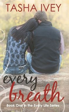 I really enjoyed this book.  The story had a lot of depth.  Tasha Ivey did a great job with this one :)   Every Breath (Every Life Series, #1)  By: Tasha Ivey