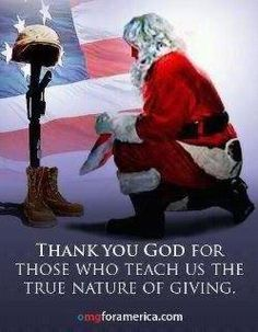 Santa: Kneeling before flag and soldier's boots, gun and helmet: Thank you God for those who teach us the true nature of giving We Are The World, In This World, My Champion, Army Mom, Army Sister, Support Our Troops, Thank You God, Dear God, True Nature